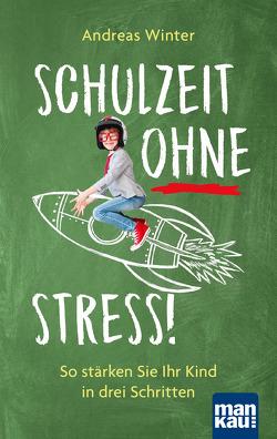 Schulzeit ohne Stress von Winter,  Andreas