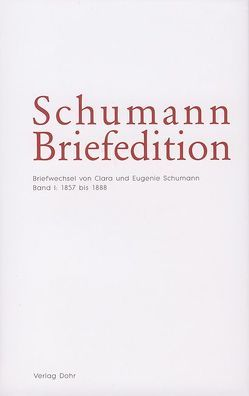Schumann-Briefedition / Schumann-Briefedition I.8 von Siegfried,  Christina