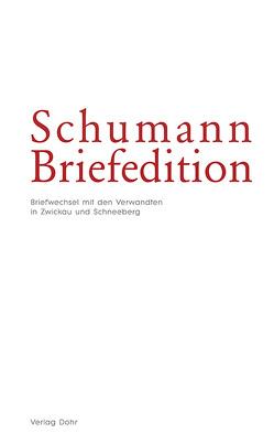 Schumann-Briefedition / Schumann-Briefedition I.1 von Heinemann,  Michael, Synofzik,  Thomas