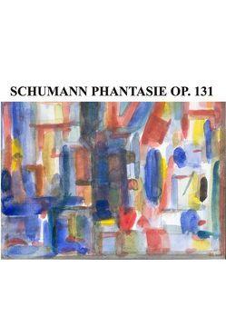 Schumann Phantasie – Op. 131 von Lorkovic,  Radovan