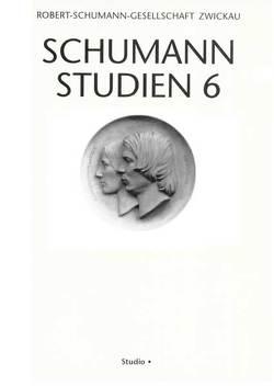 Schumann-Studien 6 von Dreyer,  Ernst J, Hofmann,  Renate, Klassen,  Janina, Köckritz,  Cathleen, Lossewa,  Olga, Möller,  Eberhard, Nauhaus,  Gerd, Ozawa,  Kazuko, Twiehaus,  Stephanie, Wendler,  Eugen