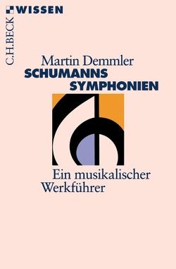 Schumanns Sinfonien von Demmler,  Martin
