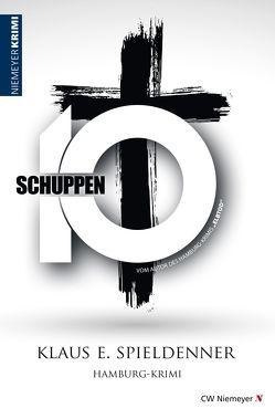 Schuppen 10 von Spieldenner,  Klaus E.