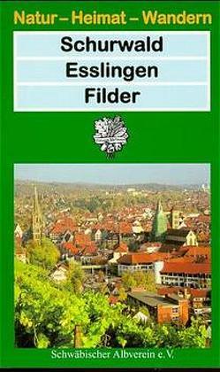 Schurwald – Esslingen – Filder von Bauer,  Ernst W., Ertel,  Rainer, Jooss,  Rainer, Kemmner,  Gerhard, Müller,  Theo, Schraitle,  Egon, Sitte,  Eberhard, Supper,  Walter