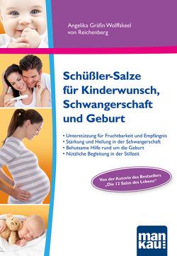Schüßler-Salze für Kinderwunsch, Schwangerschaft und Geburt von Wolffskeel von Reichenberg,  Angelika Gräfin