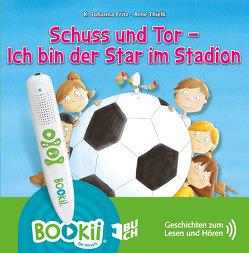 Schuss und Tor! Ich bin der Star im Stadion! von Fritz,  K. Johanna, Thielk,  Arne