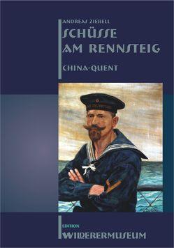 Schüsse am Rennsteig III China Quent von Ziebell,  Andreas