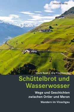 Schüttelbrot und Wasserwosser von Bauer,  Ursula, Frischknecht,  Jürg