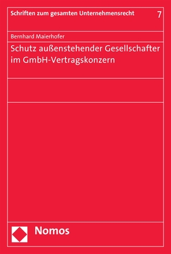 Schutz außenstehender Gesellschafter im GmbH-Vertragskonzern von Maierhofer,  Bernhard