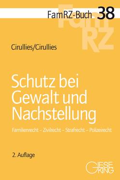 Schutz bei Gewalt und Nachstellung von Cirullies,  Birgit, Cirullies,  Michael