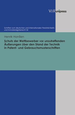 Schutz der Wettbewerber vor unzutreffenden Äußerungen über den Stand der Technik in Patent- und Gebrauchsmusterschriften von Hanßen,  Henrik, Schack,  Haimo