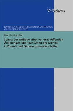 Schutz der Wettbewerber vor unzutreffenden Äußerungen über den Stand der Technik in Patent- und Gebrauchsmusterschriften von Hanßen,  Henrik