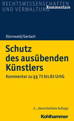 Schutz des ausübenden Künstlers von Dünnwald,  Rolf, Gerlach,  Tilo, Krüger,  Christof