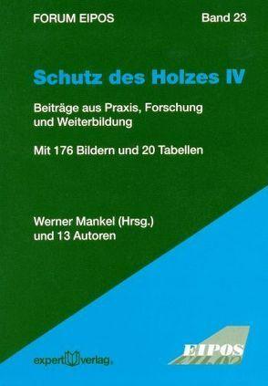 Schutz des Holzes, IV: von Mankel,  Werner