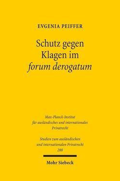 Schutz gegen Klagen im forum derogatum von Peiffer,  Evgenia