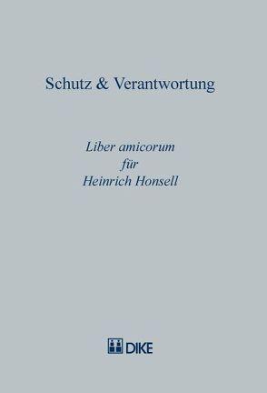 Schutz & Verantwortung. Liber amicorum für Heinrich Honsell von Isenring,  Bernhard, Kessler,  Martin A