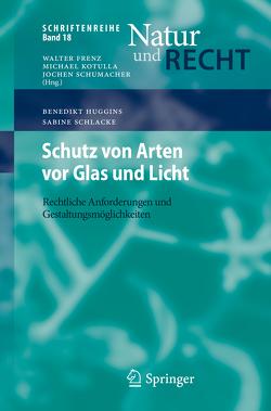 Schutz von Arten vor Glas und Licht von Huggins,  Benedikt, Schlacke,  Sabine