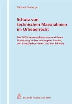 Schutz von technischen Massnahmen im Urheberrecht von Girsberger,  Michael