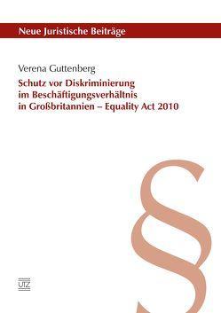 Schutz vor Diskriminierung im Beschäftigungsverhältnis in Großbritannien – Equality Act 2010 von Guttenberg,  Verena