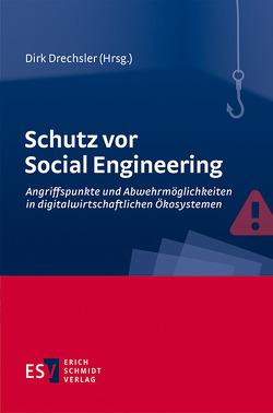 Schutz vor Social Engineering von Drechsler,  Dirk, Haag,  Dirk, Hertwig,  Otmar, Rohrer,  Anselm, Schmid,  Marco Dennis
