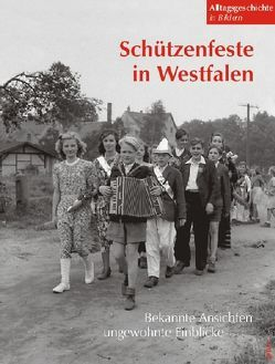 Schützenfeste in Westfalen von Spies,  Britta, Stambolis,  Barbara