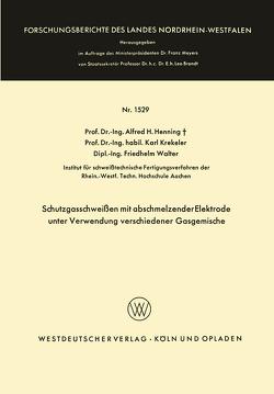 Schutzgasschweißen mit abschmelzender Elektrode unter Verwendung verschiedener Gasgemische von Henning,  Alfred Hermann