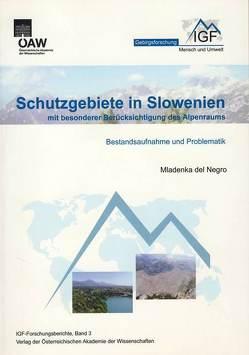 Schutzgebiete in Slowenien mit besonderer Berücksichtigung des Alpenraums von Borsdorf,  Axel, DelNegro,  Mladenka, Grabherr,  Georg, Stötter,  Johann