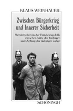 Schutzpolizei in der Bundesrepublik von Weinhauer,  Klaus