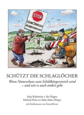 """""""Schützt die Schlaglöcher!"""" von Prinz zu Salm-Salm,  Michael, von der Hagen,  Anja-Katharina"""