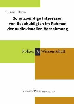 Schutzwürdige Interessen von Beschuldigten im Rahmen der audiovisuellen Vernehmung von Floren,  Thorsten