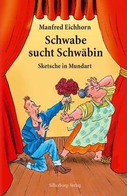 Schwabe sucht Schwäbin von Eichhorn,  Manfred