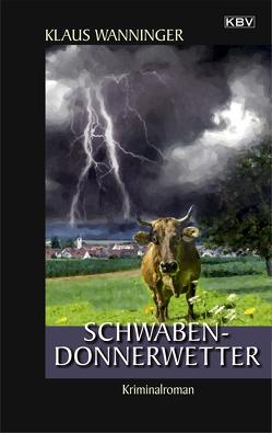 Schwaben-Donnerwetter von Wanninger,  Klaus