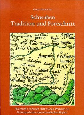 Schwaben. Tradition und Fortschritt von Pankraz,  Fried, Pfister,  Doris, Simnacher,  Georg