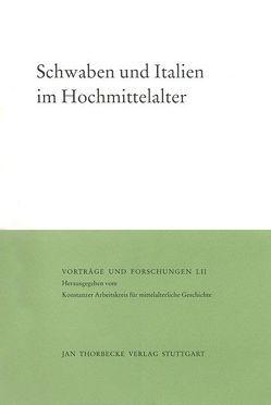 Schwaben und Italien im Hochmittelalter von Maurer,  Helmut, Schwarzmaier,  Hansmartin, Zotz,  Thomas