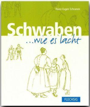 Schwaben … wie es lacht von Schramm,  Heinz E