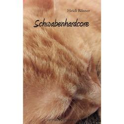 Schwabenhardcore von Rösner,  Heidi