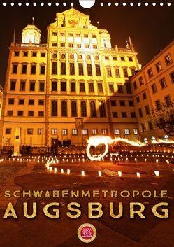 Schwabenmetropole Augsburg (Wandkalender 2018 DIN A4 hoch) von Cross,  Martina