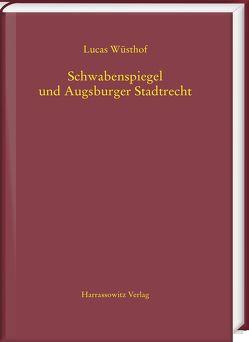 Schwabenspiegel und Augsburger Stadtrecht von Wüsthof,  Lucas