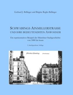 Schwabings Ainmillerstraße und ihre bedeutendsten Anwohner von Bellinger,  Gerhard J., Regler-Bellinger,  Brigitte