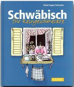 Schwäbisch für Reingeschmeckte von Schramm,  Heinz E