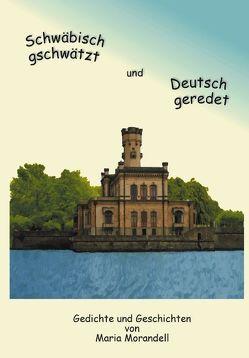 Schwäbisch gschwätzt und Deutsch geredet von Morandell,  Maria