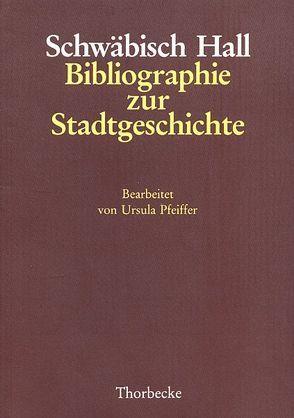 Schwäbisch Hall von Pfeiffer,  Ursula