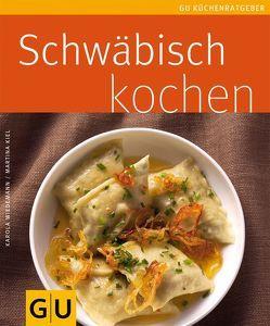 Schwäbisch kochen von Kiel,  Martina, Wiedemann,  Karola