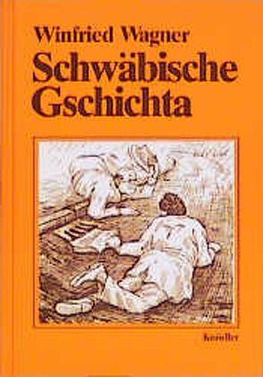 Schwäbische Gschichta von Reusch,  Bernd, Wagner,  Winfried