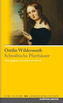 Schwäbische Pfarrhäuser von Schmoll,  Friedemann, Wildermuth,  Ottilie