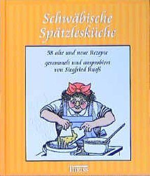 Schwäbische Spätzlesküche von Ruoss,  Siegfried