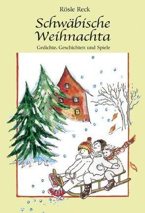 Schwäbische Weihnachta von Reck,  Rösle