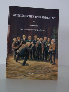 Schwäbisches und anderes von 'ma Stuegeter Württemberger. Schwäbische Gedichte und Lieder von Fritz,  Robert