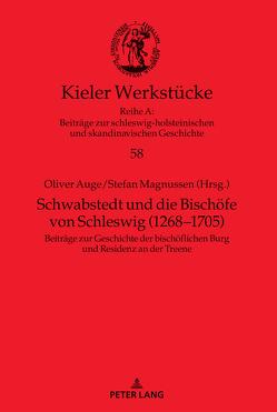 Schwabstedt und die Bischöfe von Schleswig (1268-1705) von Auge,  Oliver, Magnussen,  Stefan