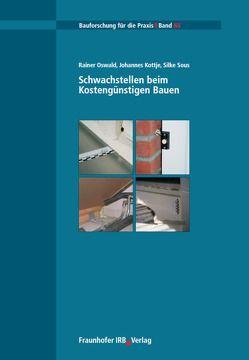 Schwachstellen beim Kostengünstigen Bauen. von Kottjé,  Johannes, Oswald,  Rainer, Sous,  Silke